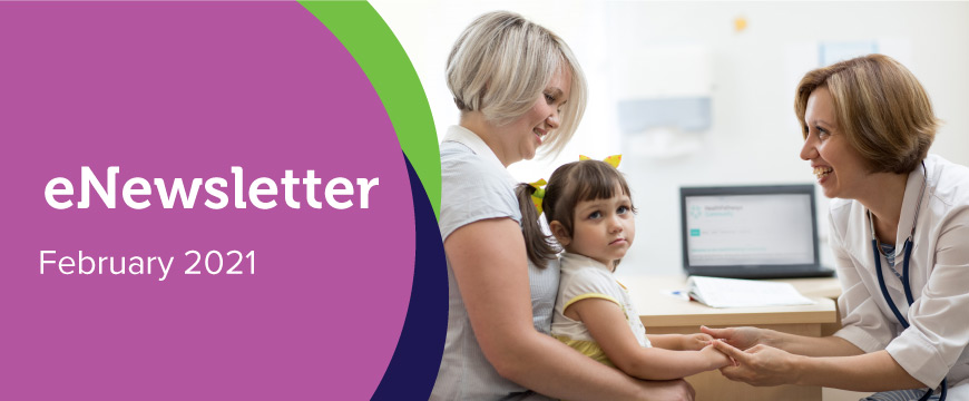 Text: eNewsletter - February 2021. Image: A doctor with a child and adult patient