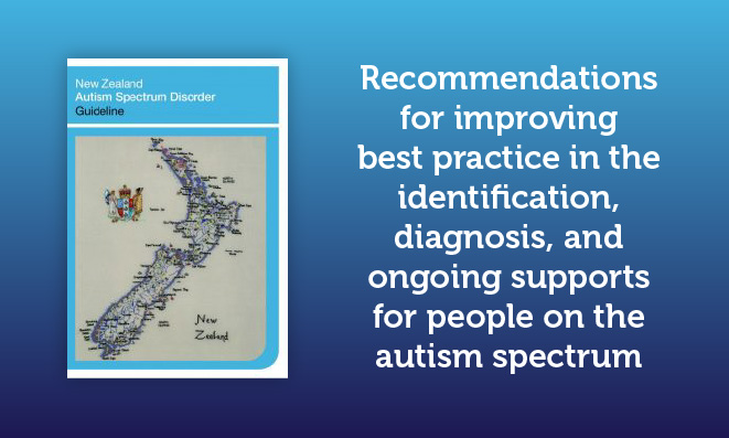 Image of NZ diagnosis guideline with the text - Recommendations for improving best practice in the identification, diagnosis and ongoing supports for people on the autism spectrum