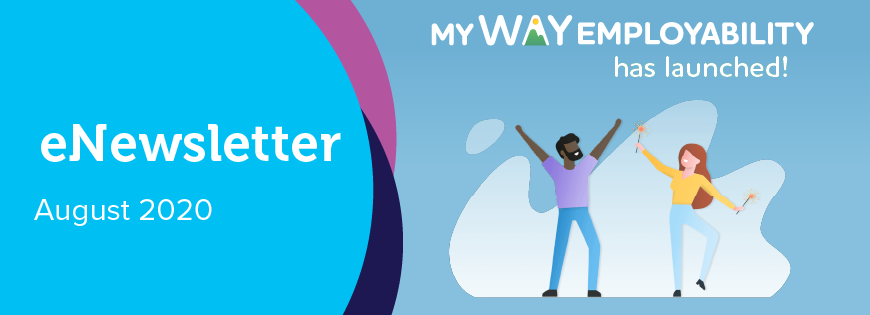 eNewsletter August 2020 graphic including myWAY Employability has launched