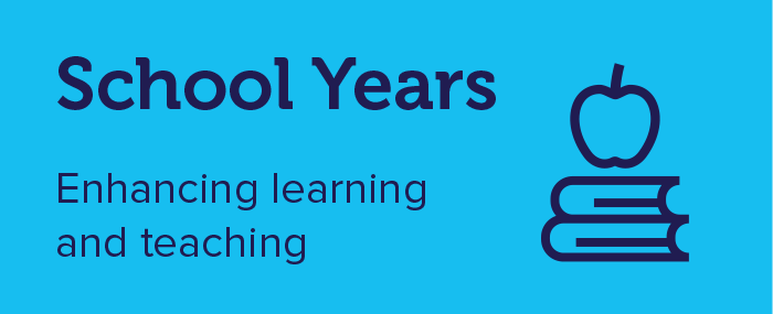 School Years - Enhancing Learning and teaching