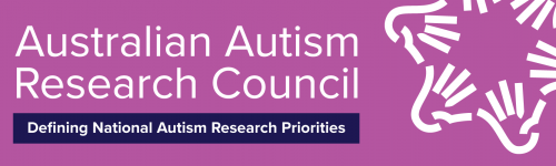 Australian Autism Research Council - Defining National Autism Research Priorities